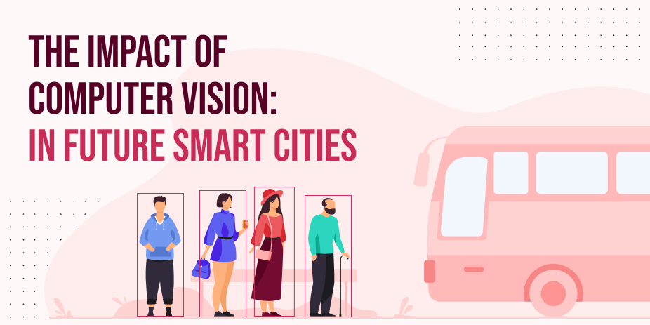 The Impact of Computer Vision in Future Smart Cities