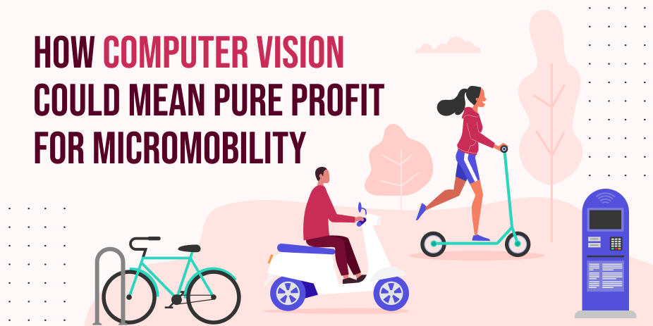 How Computer Vision  Could Mean Pure Profit for Micromobility
