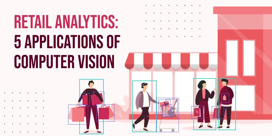 Retail Analytics_ 5 Applications of CV